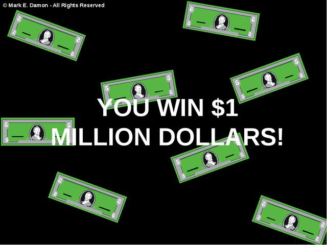 YOU WIN $1 MILLION DOLLARS! © Mark E. Damon - All Rights Reserved