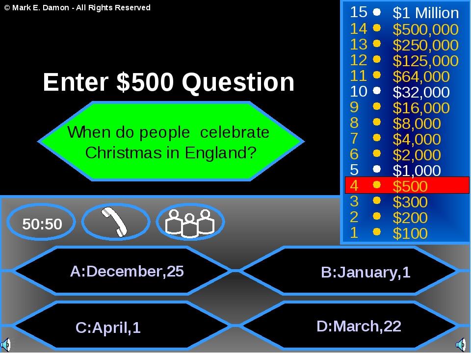 A:December,25 C:April,1 B:January,1 D:March,22 50:50 15 14 13 12 11 10 9 8 7...