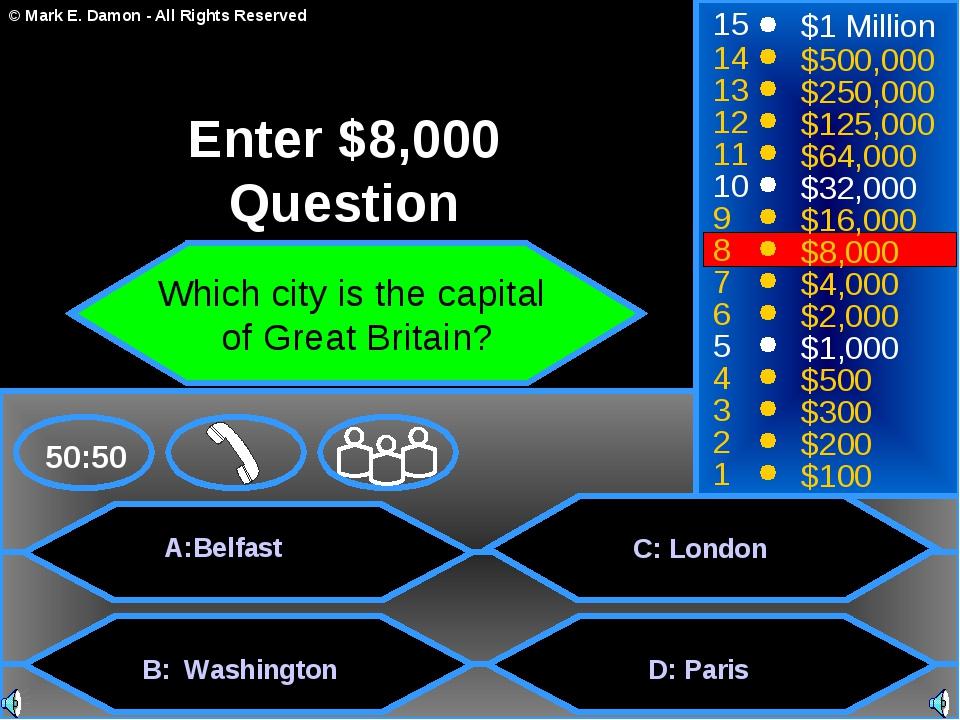 A:Belfast B: Washington C: London D: Paris 50:50 15 14 13 12 11 10 9 8 7 6 5...