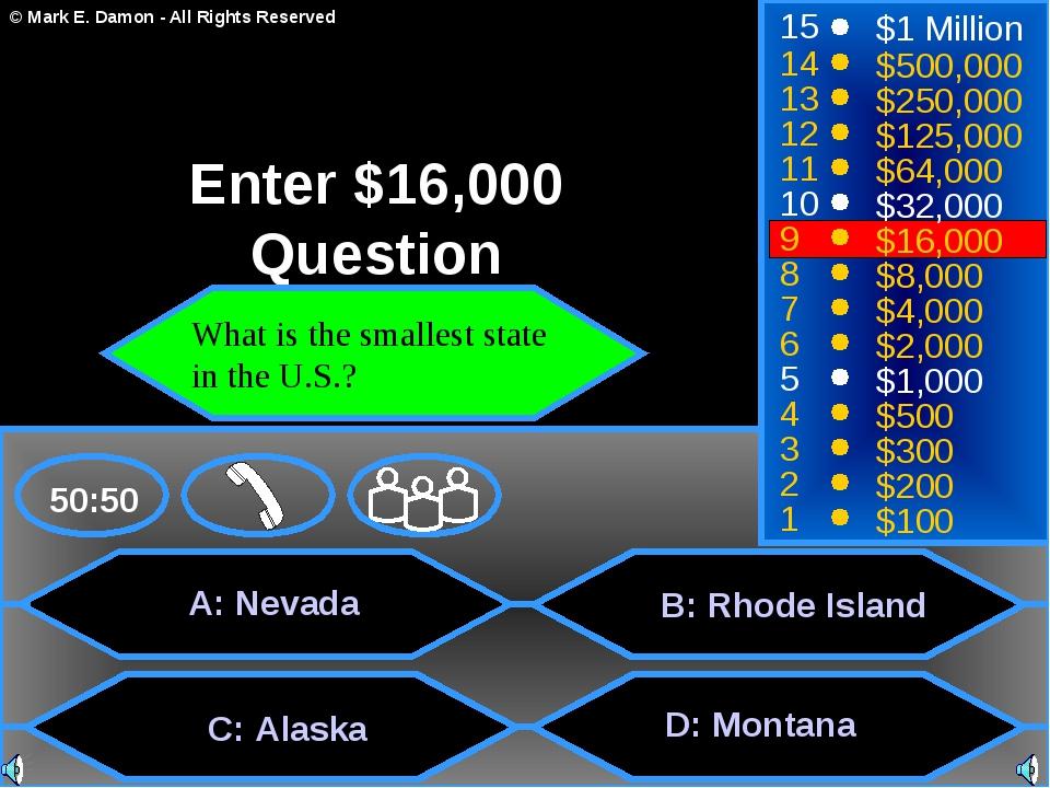 A: Nevada C: Alaska D: Montana 50:50 15 14 13 12 11 10 9 8 7 6 5 4 3 2 1 $1...