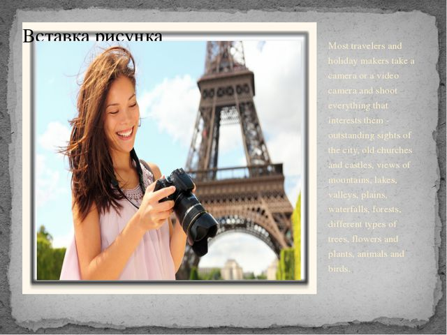 Most travelers and holiday makers take a camera or a video camera and shoot e...
