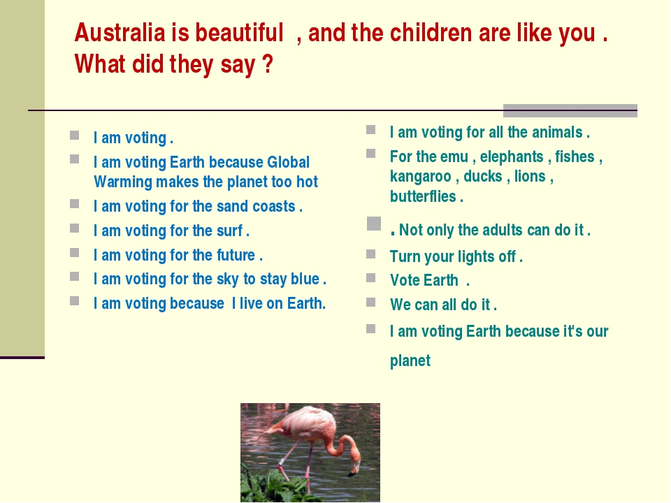Australia is beautiful  , and the children are like you . What did they say ?...