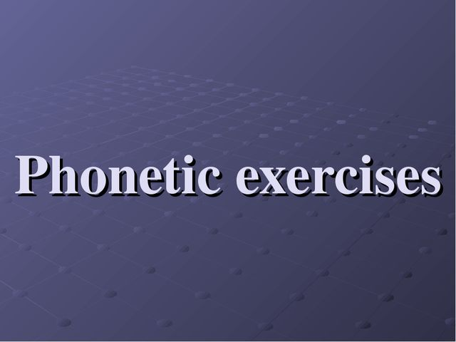 Phonetic exercises