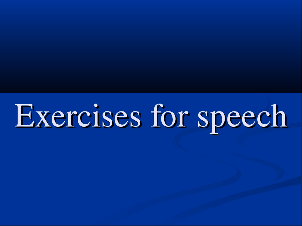 Exercises for speech