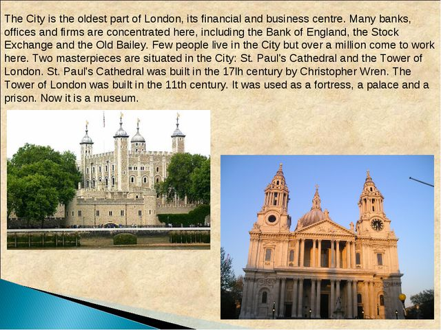 The City is the oldest part of London, its financial and business centre. Man...