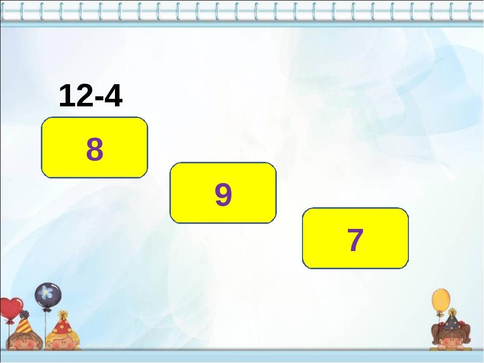12-4 8 9 7