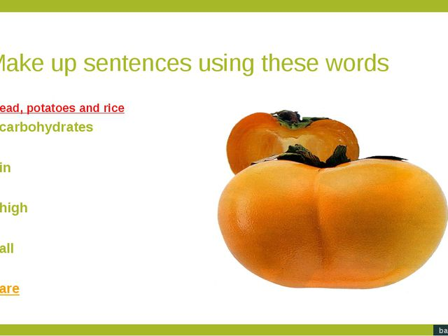 Make up sentences using these words. Click on the first word in the sentence...