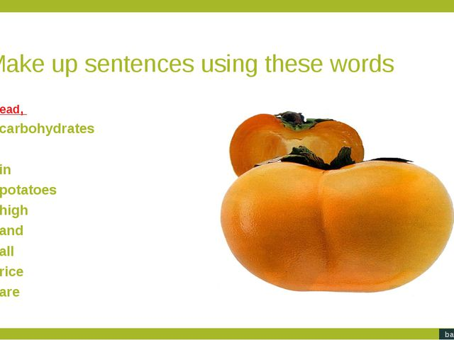 Make up sentences using these words Click on the first word in the sentence s...