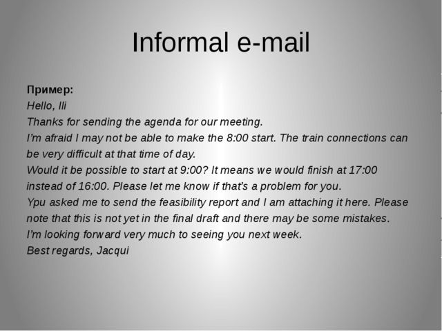 Informal e-mail Пример: Hello, Ili Thanks for sending the agenda for our meet...