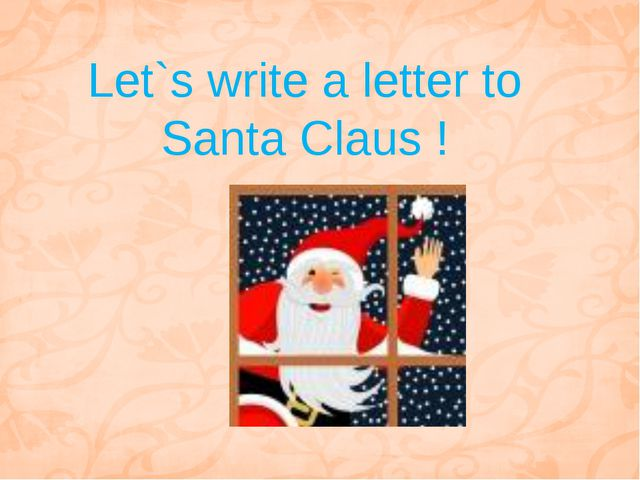 Let`s write a letter to Santa Claus !