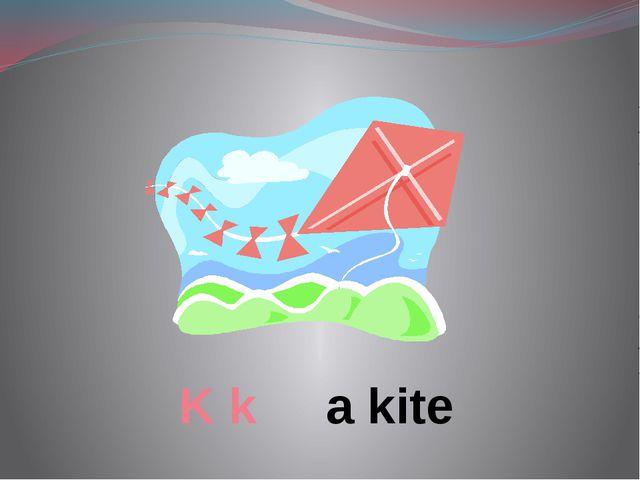 K k a kite