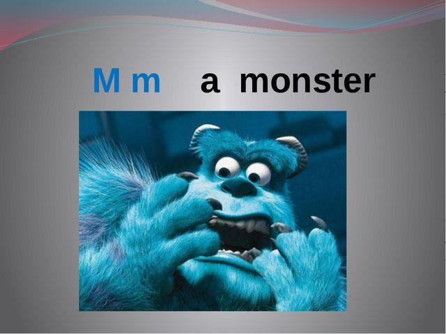 M m a monster