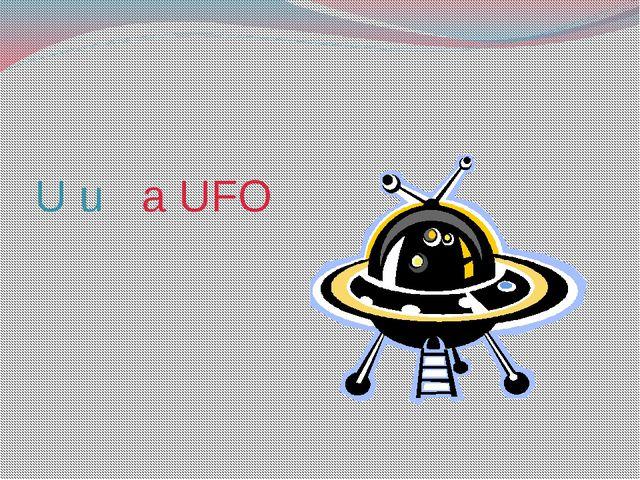 U u a UFO