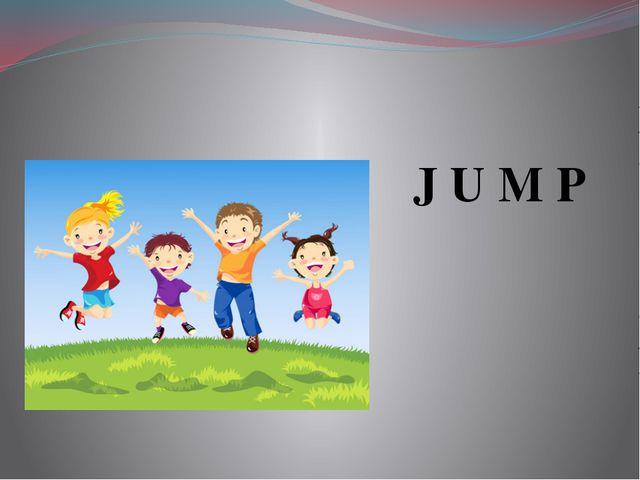 J U M P