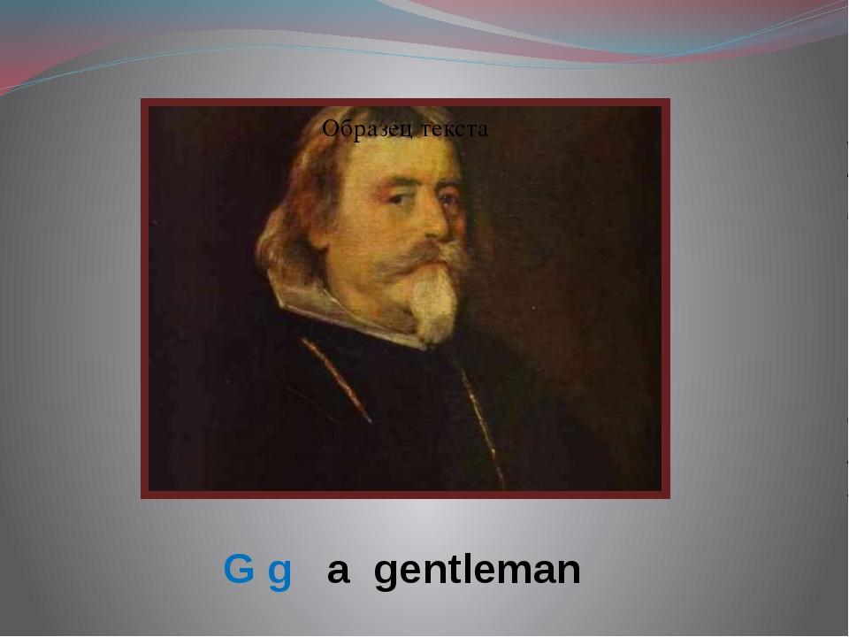 G g a gentleman