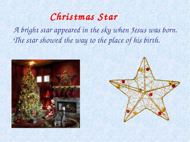 Christmas Star A bright star appeared in the sky when Jesus was born. The st...