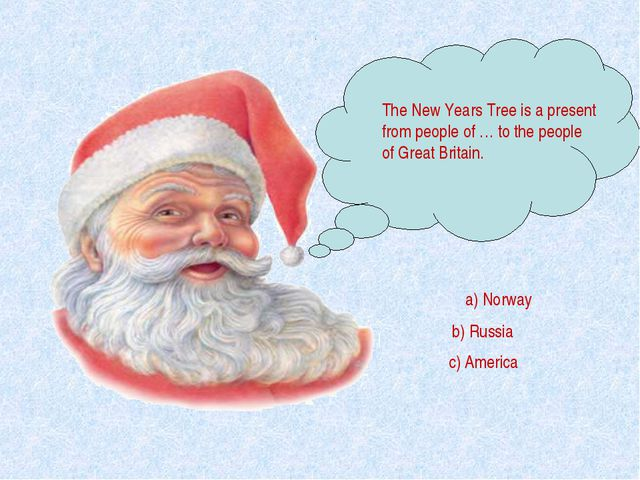 The New Years Tree is a present from people of … to the people of Great Brita...