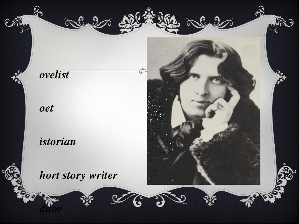 novelist poet historian short story writer editor critic