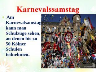 Am Karnevalsamstag kann man Schulzüge sehen, an denen bis zu 50 Kölner Schul