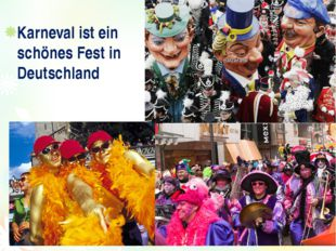 Karneval ist ein schönes Fest in Deutschland