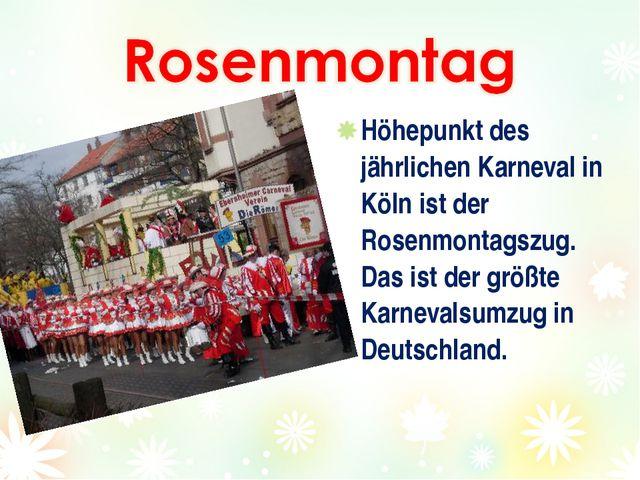Höhepunkt des jährlichen Karneval in Köln ist der Rosenmontagszug. Das ist de...