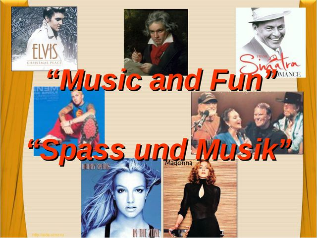 """Music and Fun"" ""Spass und Musik"""