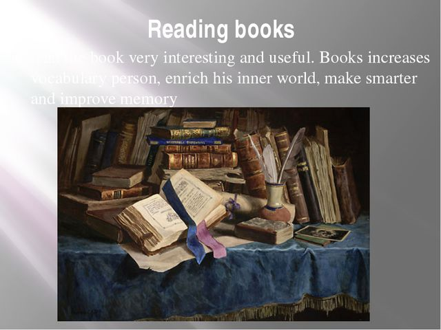 Reading books read the book very interesting and useful. Books increases voca...