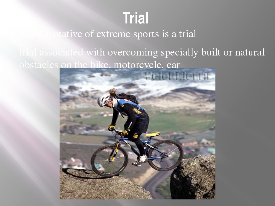 Trial Representative of extreme sports is a trial trial associated with overc...