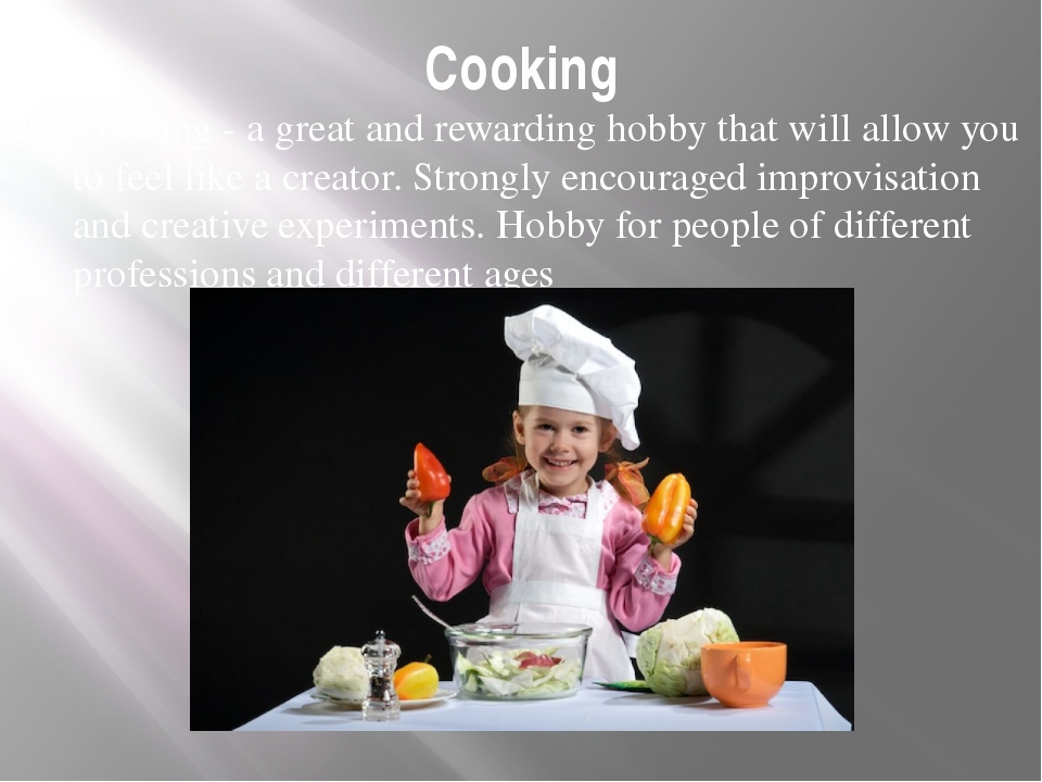 Cooking Cooking - a great and rewarding hobby that will allow you to feel lik...