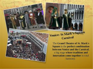 The Grand Theatre of St. Mark's Square is the perfect combination between Ven