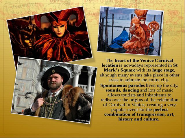 The heart of the Venice Carnival location is nowadays represented in St Mark'...