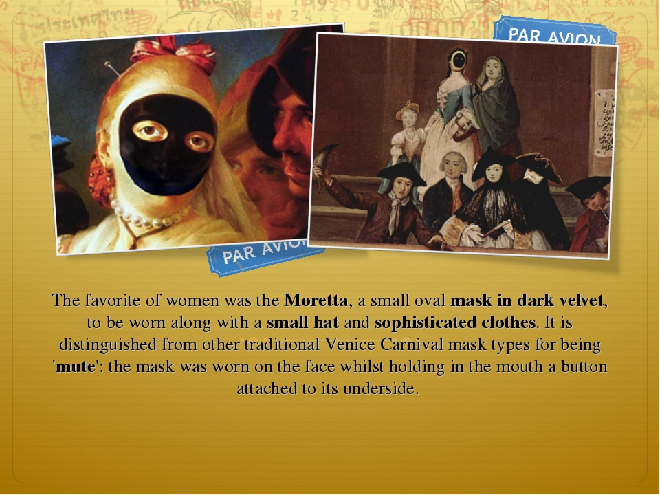The favorite of women was the Moretta, a small oval mask in dark velvet, to...