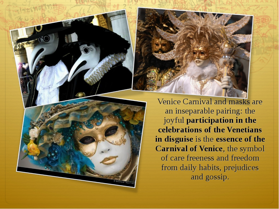 Venice Carnival and masks are an inseparable pairing: the joyful participati...