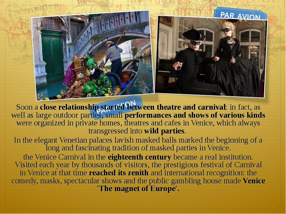 Soon a close relationship started between theatre and carnival: in fact, as w...