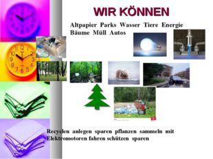 WIR KÖNNEN Altpapier Parks Wasser Tiere Energie Bäume Müll Autos Recyclen anl