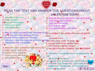 End 1. Valentine's Day is a _______ day. a. lonely and fun b. romantic and p