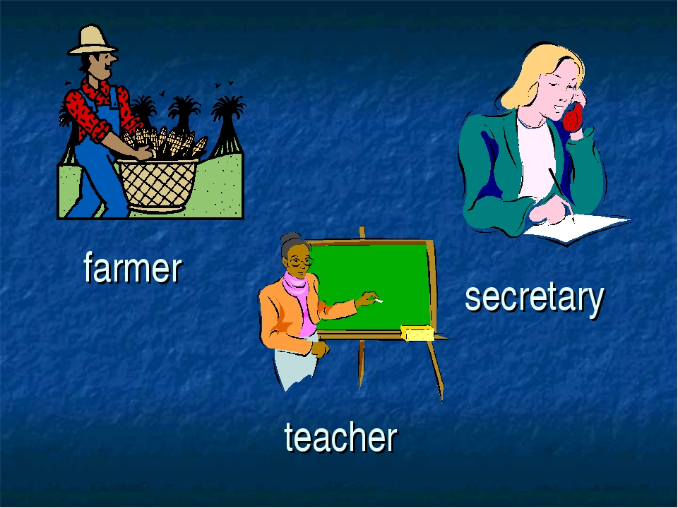 teacher farmer secretary