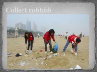 Collect rubbish