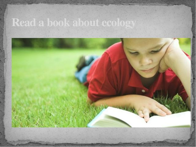 Read a book about ecology