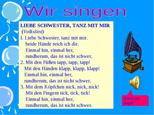 LIEBE SCHWESTER, TANZ MIT MIR (Volkslied) I. Liebe Schwester, tanz mit mir. b