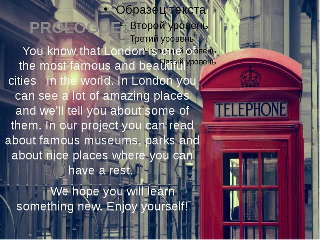 PROLOGUE: You know that London is one of the most famous and beautiful citie...