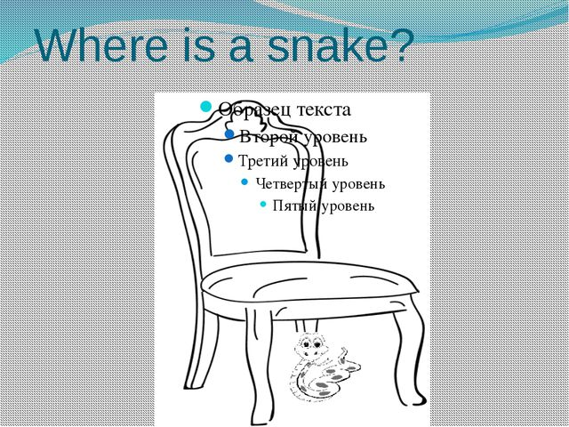 Where is a snake?