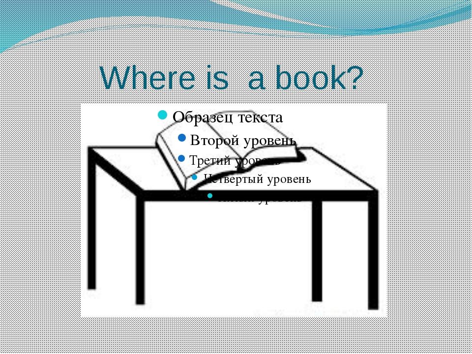 Where is a book?