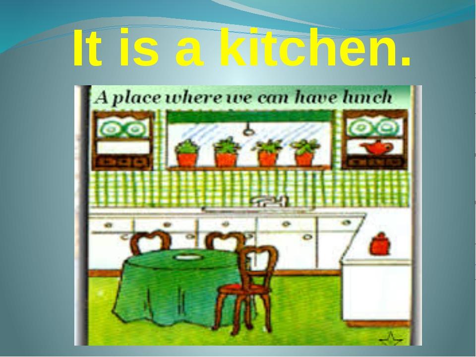 It is a kitchen.
