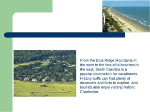 From the Blue Ridge Mountains in the west to the beautiful beaches in the eas