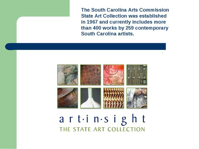 The South Carolina Arts Commission State Art Collection was established in 19...