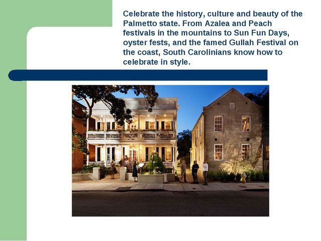 Celebrate the history, culture and beauty of the Palmetto state. From Azalea...