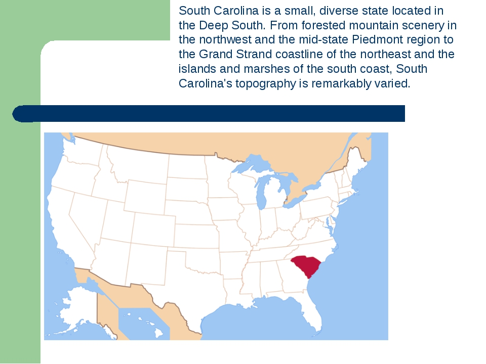 South Carolina is a small, diverse state located in the Deep South. From fore...