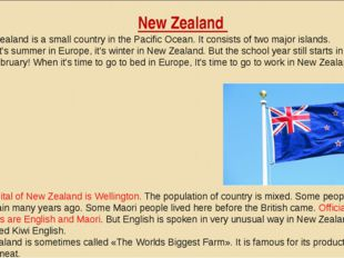 New Zealand New Zealand is a small country in the Pacific Ocean. It consists