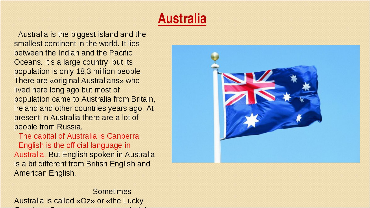 Australia Australia is the biggest island and the smallest continent in the w...